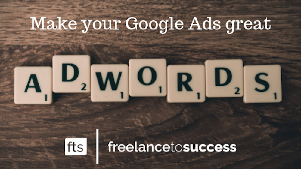 How to make your Google Ads great!