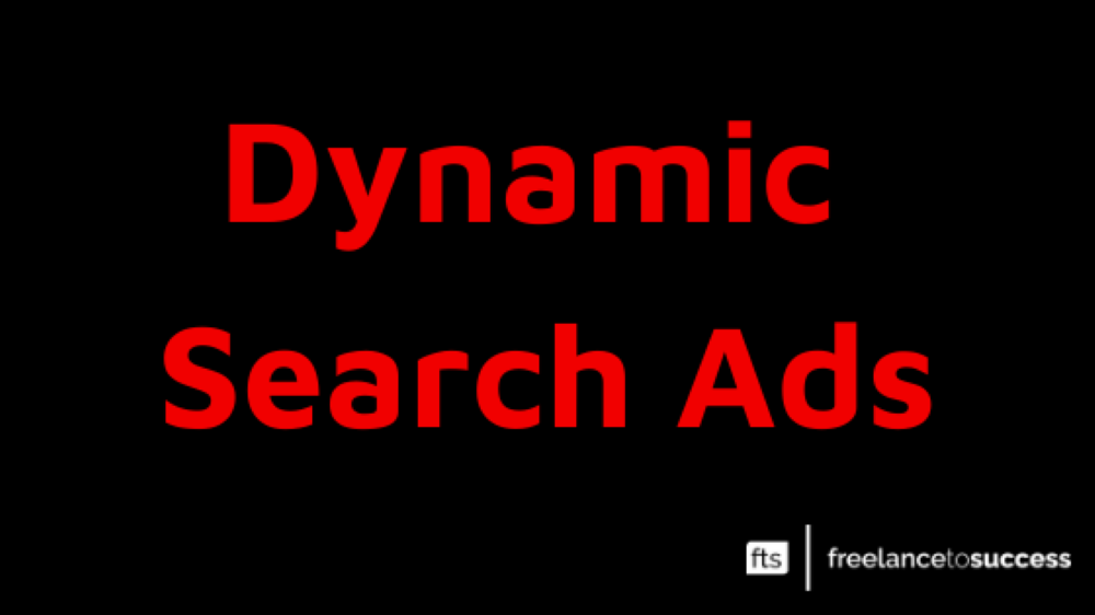 What are Google Dynamic Search Ads?