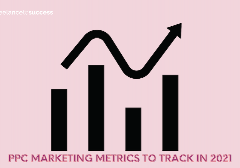 What PPC metrics to track in 2021